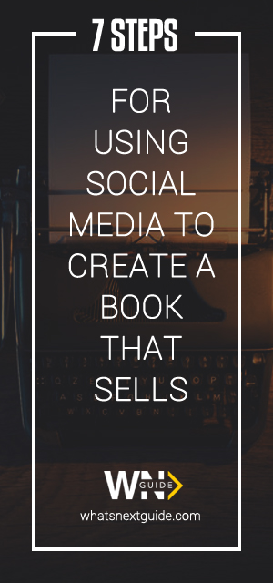 7 steps for using social media to create a book that sells