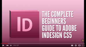 the complete beginners guide to adobe indesign cs5